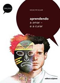 Aprendendo a amar – e a curar, Moacyr Scliar (Editora Scipione)